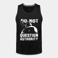 Camisetas sin mangas ♂ Do not question authority