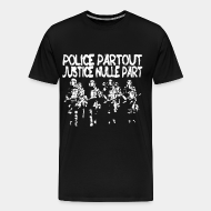 T-shirt Xtra-Large Police partout justice nulle part