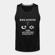 Tank top ♂ Religion: the accepted insanity