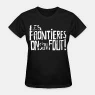 Women's t-shirt Les frontières on s'en fout!