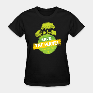 Women's t-shirt Save the planet / Go green
