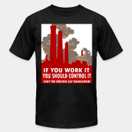 Local product If you work it you should control it - fight for workers self management