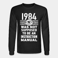 Long-sleeves crewneck 1984 was not supposed to be an instruction manual