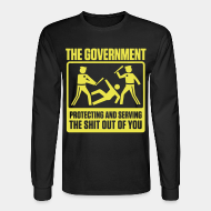 Long-sleeves crewneck The government protecting and serving the shit out of you