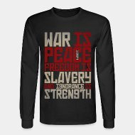 Long-sleeves crewneck War is peace - Freedom is slavery and ignorance is strength (1984)