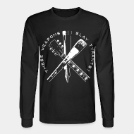 Long-sleeves crewneck These weapons slay tyrants