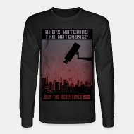 Long-sleeves crewneck Who's watching the watchers? Join the resistance