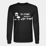 Long-sleeves crewneck In crust we trust