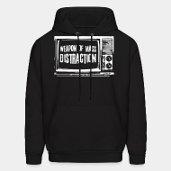 Sudaderas con capucha Weapon of mass distraction