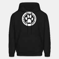 Hooded sweatshirt There is no excuse for animal abuse