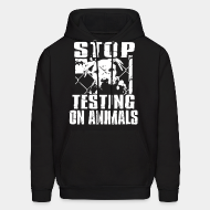 Hooded sweatshirt Stop testing on animals