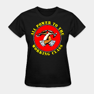 Camisetas para mujer All power to the working class