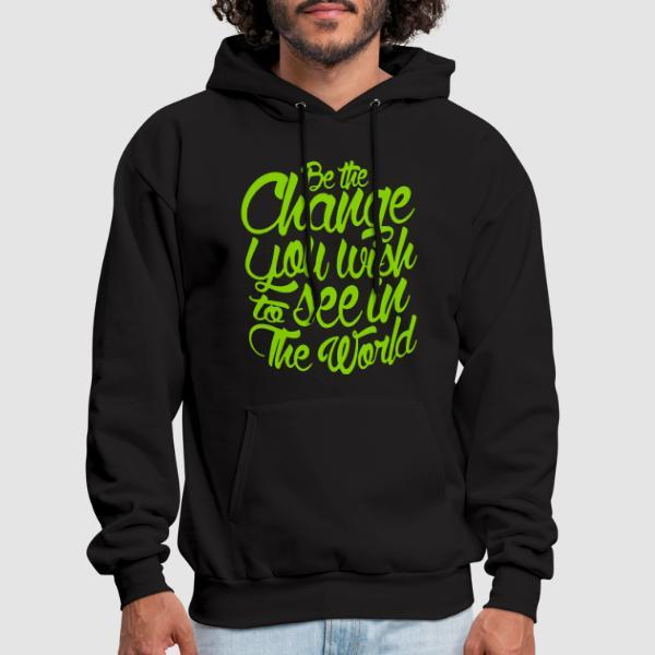 Be the change you wish to see in the world - Activist Hooded sweatshirt