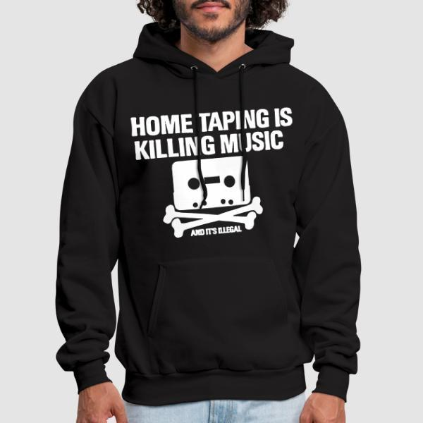 Home taping is killing music and it's illegal - Funny Hooded sweatshirt