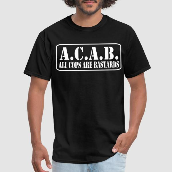 A.C.A.B. All Cops Are Bastards - ACAB T-shirt