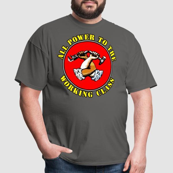 All power to the working class - Working Class T-shirt