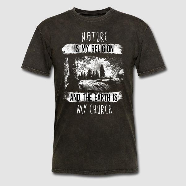 Nature is my religion and the earth is my church - Eco-friendly T-shirt