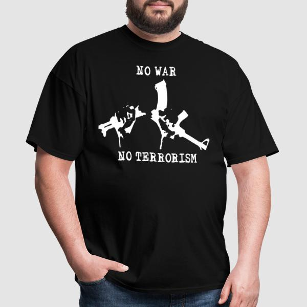 No war no terrorism  - Anti-war T-shirt