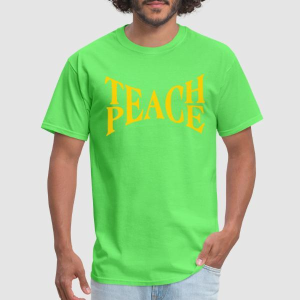 Teach peace  - Anti-war T-shirt