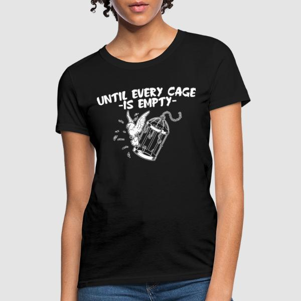 Until every cage is empty - Animal Liberation Women T-shirt