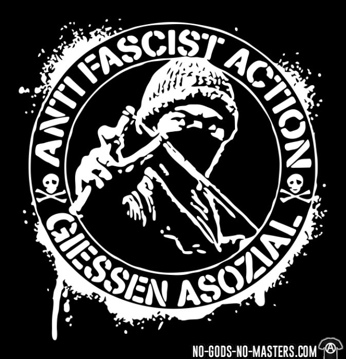 Anti fascist action giessen asozial - Anti-fascist T-shirt