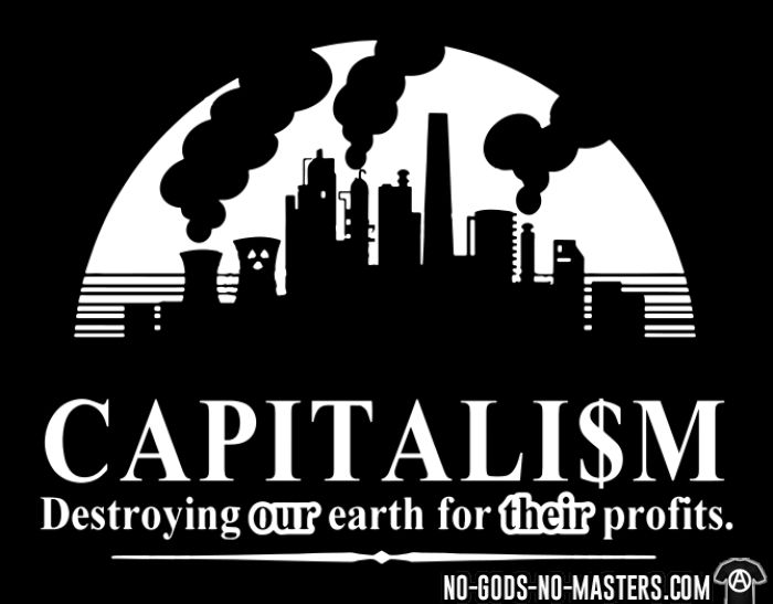 Capitalism: destroying our earth for their profits - Eco-friendly T-shirt
