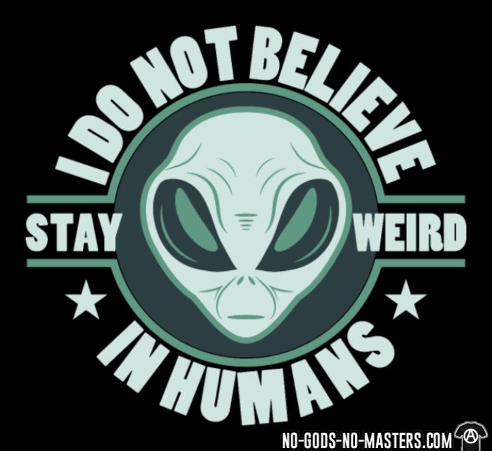 Do not believe in humans - stay weird - Funny Kids t-shirt