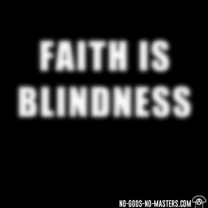 Faith is blindness - Atheist Hooded sweatshirt