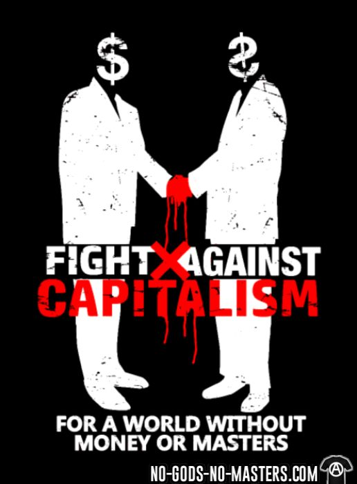 Fight against capitalism for a world without money or masters - Activist T-shirt