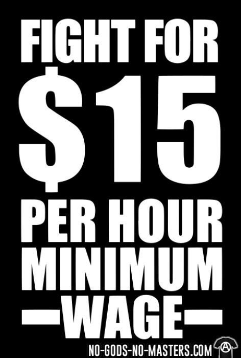 Fight for #15 per hour minimum wage - Working Class T-shirt