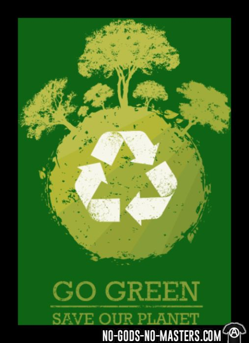 Go green / save our planet - Eco-friendly T-shirt