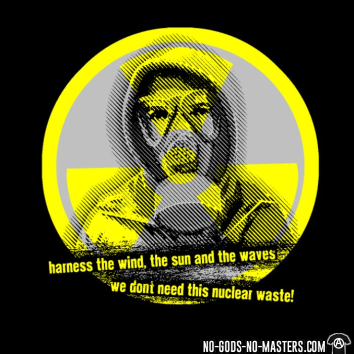 Harness the wind, the sun and the waves - we don't need this nuclear waste! - Eco-friendly Women T-shirt