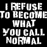 I refuse to become what you call normal - Punk T-shirt