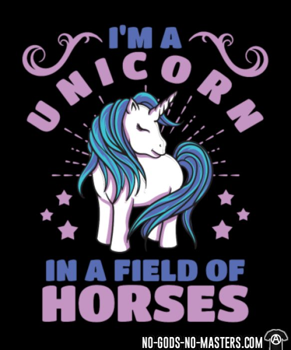 I'm a Unicorn in a field of horses