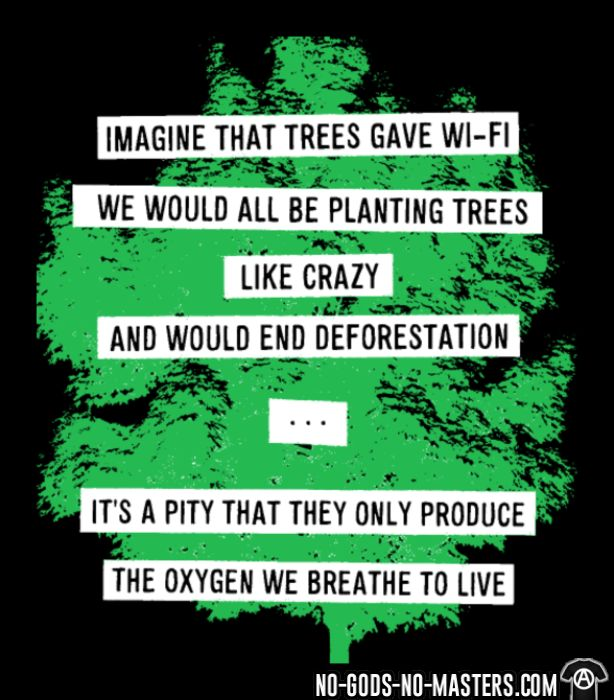 Imagine that trees gave wi-fi we would all be planting trees like crazy and would end deforestation... it's a pity that they only produce the oxygen we breathe to live - Eco-friendly Tank top