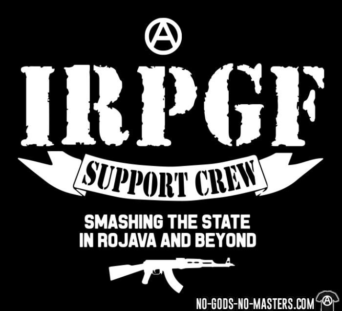 IRPGF - Smashing the statein rojava and beyond - Rojava T-shirt