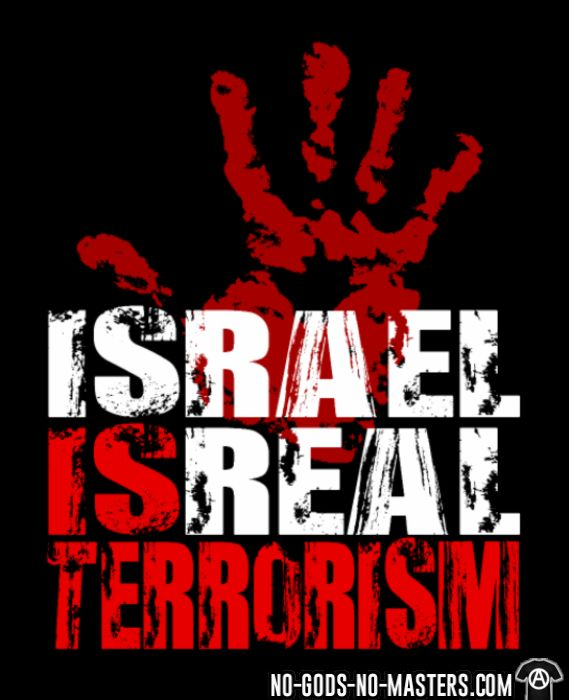 Israel is real terrorism - Anti-war T-shirt