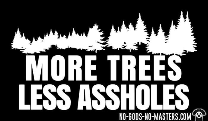 More trees less assholes - Eco-friendly T-shirt