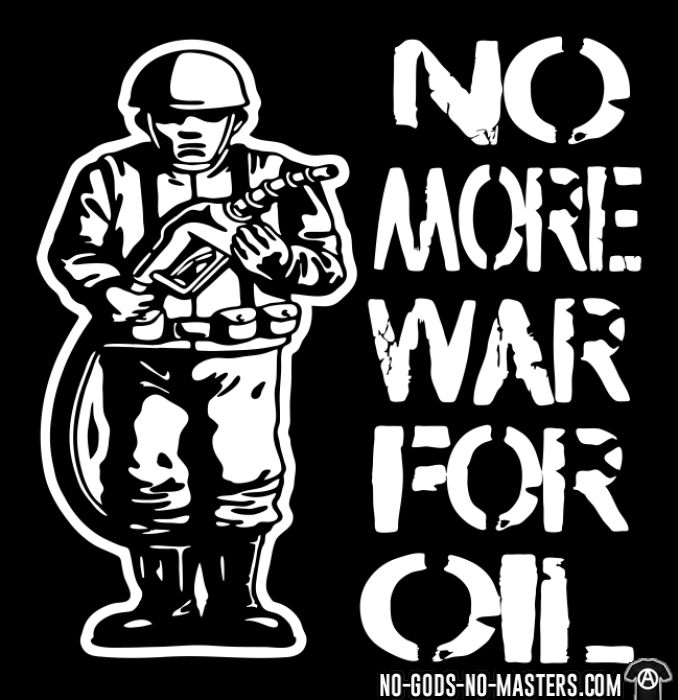 No more war for oil - Anti-war T-shirt