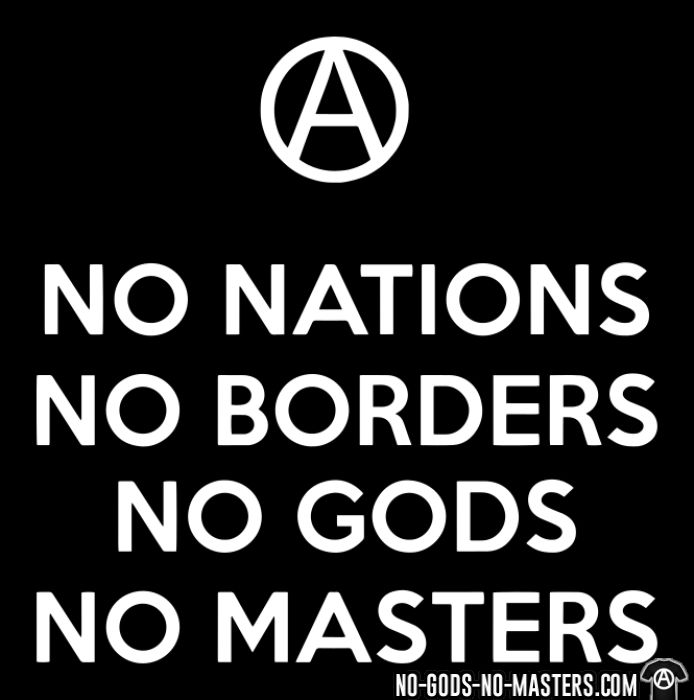 No nations, No borders, No Gods, No Masters - Activist T-shirt