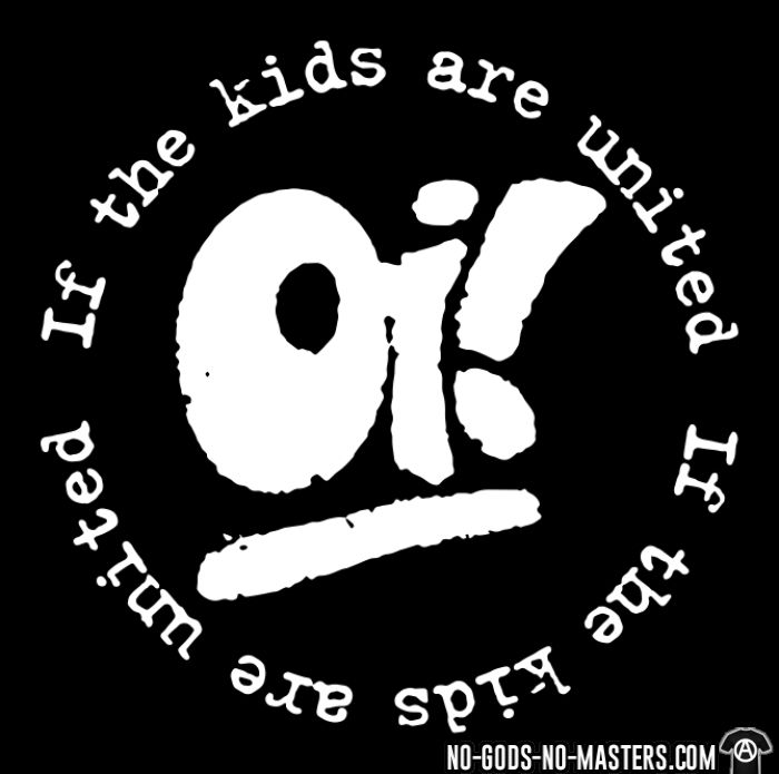 Oi! If the kids are united - Skinhead T-shirt