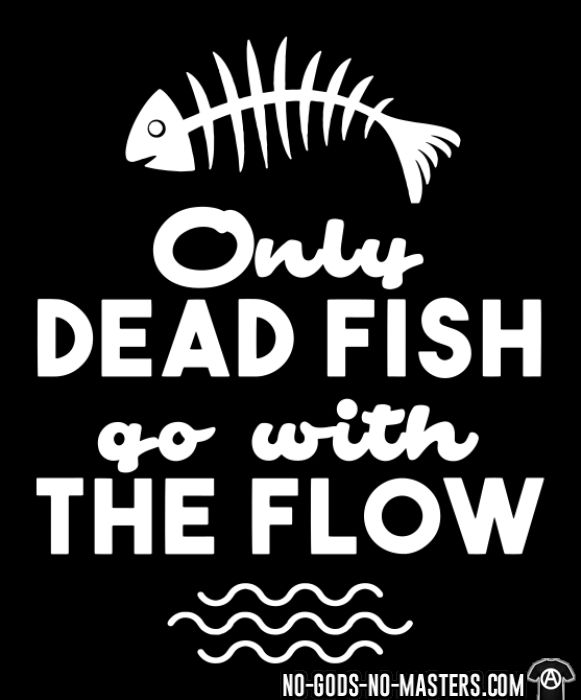 Only dead fish go with the flow - Activist Hooded sweatshirt