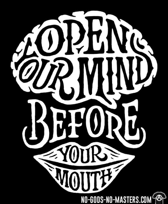 Open your mind before your mouth - Atheist T-shirt