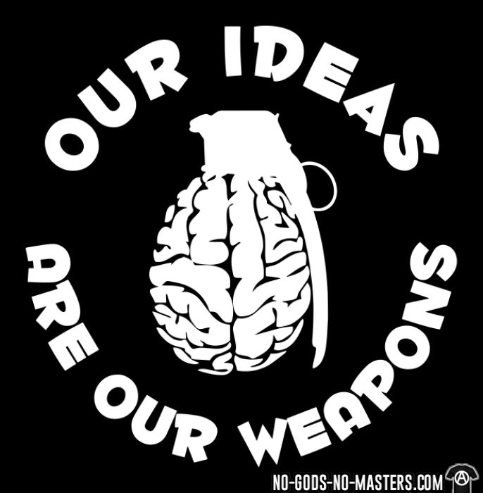 Our ideas are our weapons - Activist Hooded sweatshirt