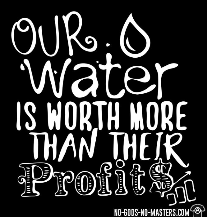 Our water is worth more than their profits - Eco-friendly Women tank tops