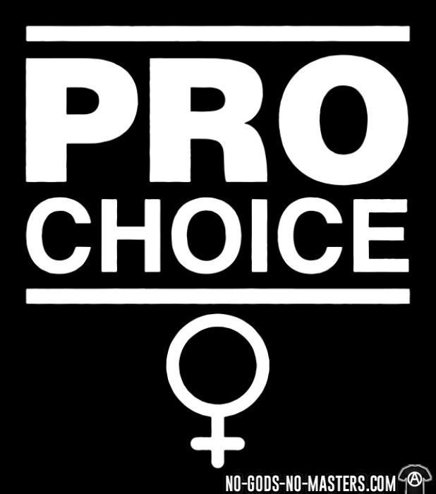 Pro choice - Feminist T-shirt anti-sexist
