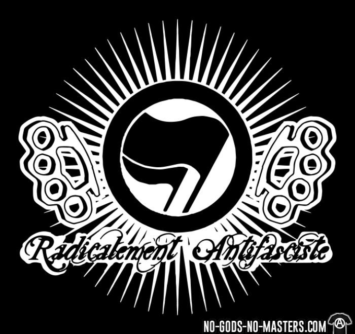 Radicalement antifasciste - Anti-fascist T-shirt