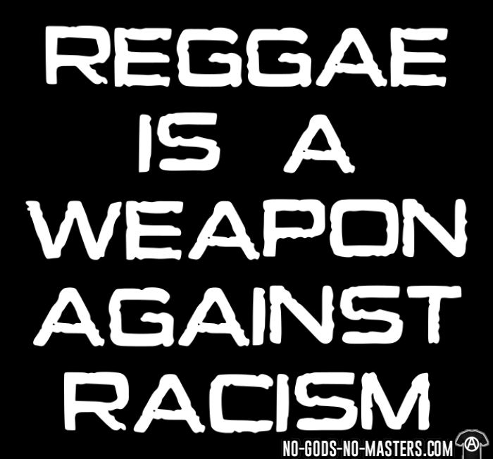 Reggae is a weapon against racism - Ska T-shirt