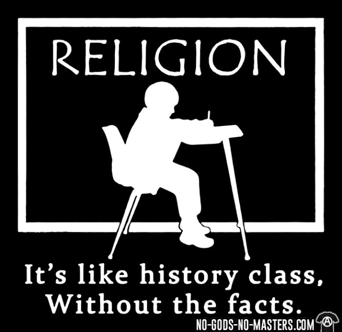 Religion : It's like history class, without the facts. - Atheist T-shirt