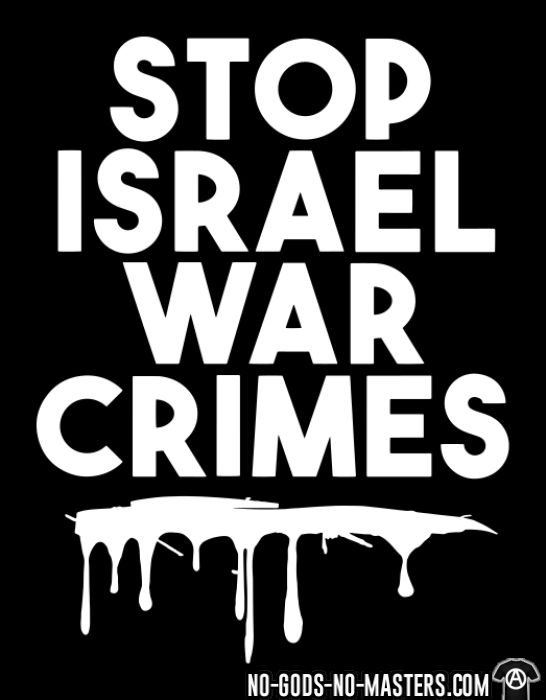 Stop Israel war crimes - Anti-war T-shirt